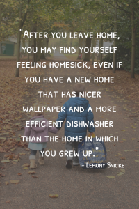 Home Quote Leave Homesick - Lemony Snicket