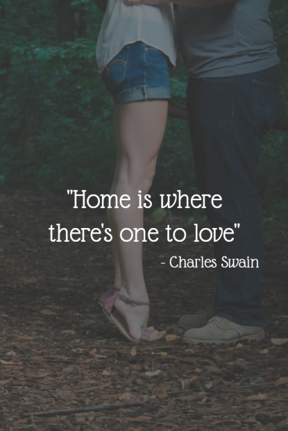 Home is where there's one to love quote - Charles Swain