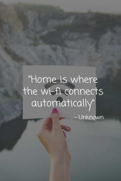 Home is where the wifi connect automatically - Unknown