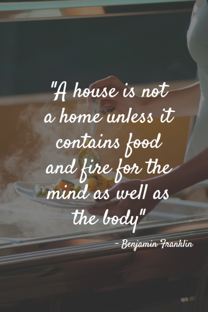 Home Quote food and fire - Benjamin Franklin